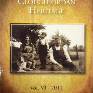 Cover of Cloughjordan Heritage - Vol. VI 2011